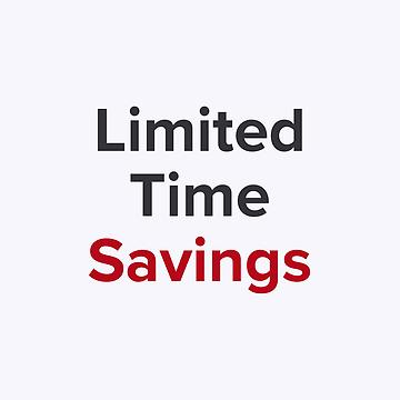 Limited-Time Savings
